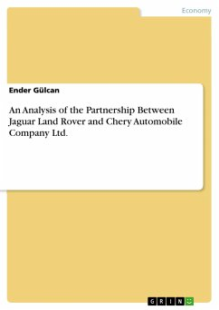 9783668551190 - Gülcan, Ender: An Analysis of the Partnership Between Jaguar Land Rover and Chery Automobile Company Ltd. - Buch