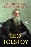 The Greatest Short Stories of Leo Tolstoy (eBook, ePUB)