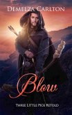 Blow: Three Little Pigs Retold (Romance a Medieval Fairytale series, #9) (eBook, ePUB)