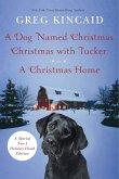 A Dog Named Christmas, Christmas with Tucker, and A Christmas Home (eBook, ePUB)