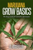 Marijuana Grow Basics: The Easy Guide for Cannabis Aficionados (eBook, ePUB)