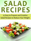 Salad Recipes: 25 Easy to Prepare and Creative Salad Recipes to Reduce Your Weight (eBook, ePUB)
