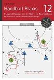 Handball Praxis 12 - D-Jugend-Training: Von der Mann- zur Raumdeckung - Kooperationen im Angriff und Abwehroptionen dagegen (eBook, ePUB)