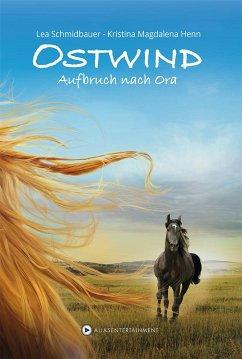 Aufbruch nach Ora / Ostwind Bd.3 - Henn, Kristina M.;Schmidbauer, Lea