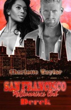 San Francisco Millionaires Club - Derek / Millionaires Club Bd.16 - Taylor, Charlotte