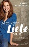 Alles kann, Liebe muss (eBook, ePUB)