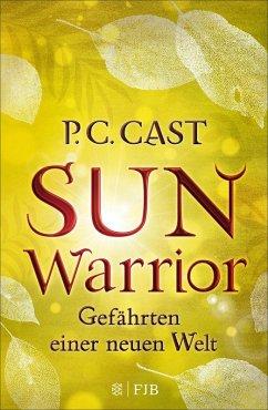 Sun Warrior / Gefährten einer neuen Welt Bd.2 (eBook, ePUB) - Cast, P. C.
