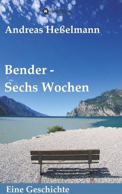 Bender - Sechs Wochen - Heßelmann, Andreas
