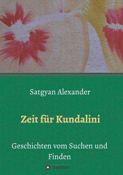 Zeit für Kundalini - Alexander, Satgyan