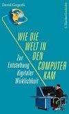 Wie die Welt in den Computer kam (eBook, ePUB)