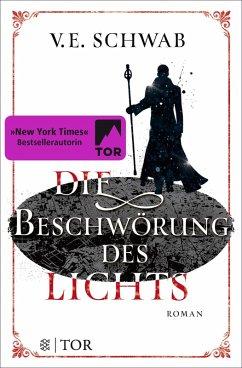 Die Beschwörung des Lichts / Weltenwanderer-Trilogie Bd.3 (eBook, ePUB) - Schwab, V. E.