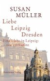Liebe, Leipzig, Dresden