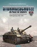 """Sturmgeschütze - """"Die Panzerwaffe der Infanterie"""""""