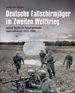 Deutsche Fallschirmjäger im Zweiten Weltkrieg - Kühn, Volkmar