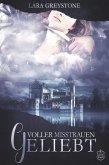Voller Misstrauen geliebt / Unsterblich geliebt Bd.4 (eBook, ePUB)