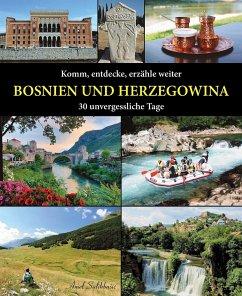 Komm, entdecke, erzähle weiter: BOSNIEN UND HERZEGOWINA - Salihbasic, Amel