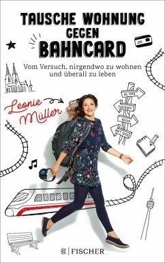 Tausche Wohnung gegen BahnCard (eBook, ePUB) - Müller, Leonie