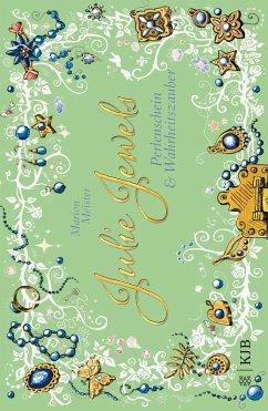 Perlenschein und Wahrheitszauber / Julie Jewels Bd.1 (eBook, ePUB) - Meister, Marion