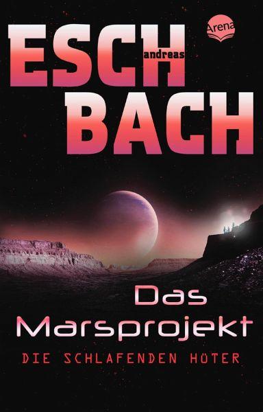 Buch-Reihe Marsprojekt von Andreas Eschbach