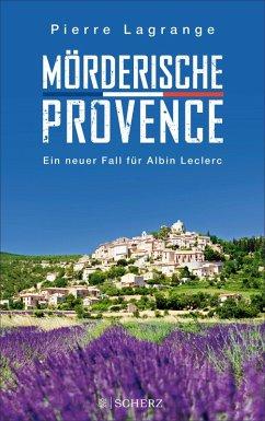 Mörderische Provence / Commissaire Leclerc Bd.3 (eBook, ePUB) - Lagrange, Pierre