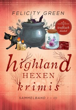 HIGHLAND-HEXEN-Krimis (eBook, ePUB) - Green, Felicity