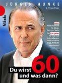 Du wirst 60 und was dann ? (eBook, ePUB)