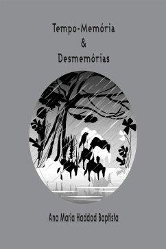 9788594850362 - Baptista, Ana Maria Haddad: Tempo-memória & Desmemórias (eBook, ePUB) - Livro