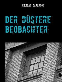 Der düstere Beobachter (eBook, ePUB)
