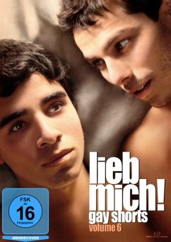 Lieb mich! - Gay Shorts Volume 6 (OmU)