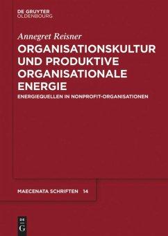 Organisationskultur und Produktive Organisationale Energie - Reisner, Annegret