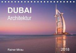 Dubai Architektur 2018 (Tischkalender 2018 DIN A5 quer)