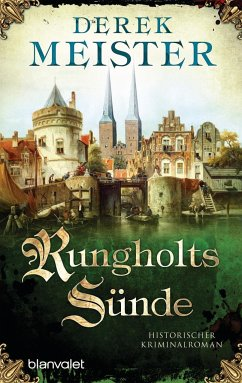 Rungholts Sünde / Patrizier Rungholt Bd.2 - Meister, Derek