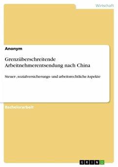 9783668550544 - Anonym: Grenzüberschreitende Arbeitnehmerentsendung nach China - Buch