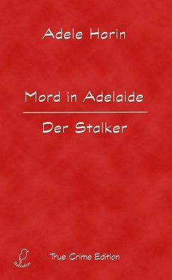 Mord in Adelaide. Der Stalker (eBook, ePUB) - Horin, Adele