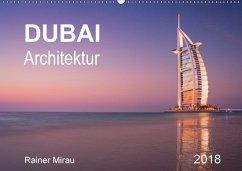 Dubai Architektur 2018 (Wandkalender 2018 DIN A2 quer)