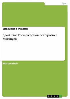 9783668552142 - Schmalen, Lisa Maria: Sport. Eine Therapieoption bei bipolaren Störungen - Buch
