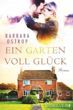 Ein Garten voll Glück (eBook, ePUB) - Ostrop, Barbara