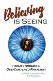 Believing is Seeing (eBook, ePUB)