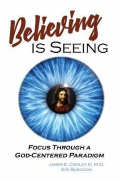 Believing is Seeing (eBook, ePUB) - Croley III, James E.