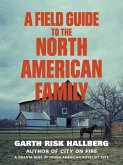 A Field Guide to the North American Family (eBook, ePUB)