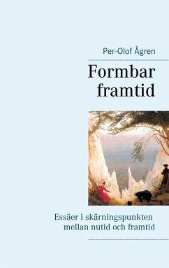 9789177851257 - Ågren, Per-Olof: Formbar framtid (eBook, ePUB) - Bok