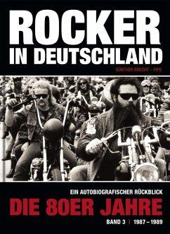 Rocker in Deutschland - Die 80er Jahre (Band III: 1987 - 1989) - Brecht, Günther 'Fips'
