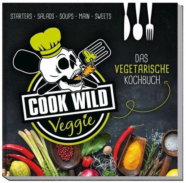 Cook Wild Veggie - Weber, Katharina