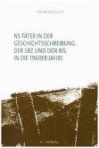 NS-Täter in der Geschichtsschreibung der SBZ und der frühen DDR