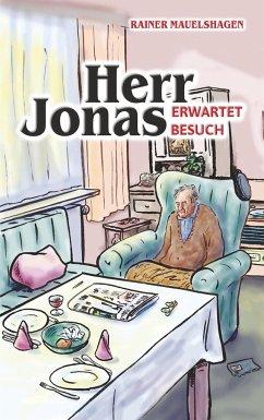 Herr Jonas erwartet Besuch - Mauelshagen, Rainer