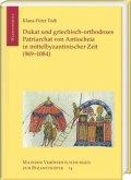 Dukat und griechisch-orthodoxes Patriarchat von Antiocheia in mittelbyzantinischer Zeit (969-1084)