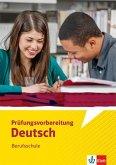 Prüfungsvorbereitung Deutsch Berufsschule. Arbeitsheft