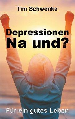 Depressionen - na und?