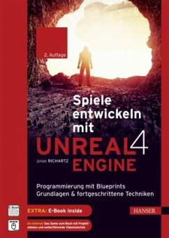 Spiele entwickeln mit Unreal Engine 4 - Richartz, Jonas