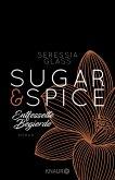 Entfesselte Begierde / Sugar & Spice Bd.3 (eBook, ePUB)